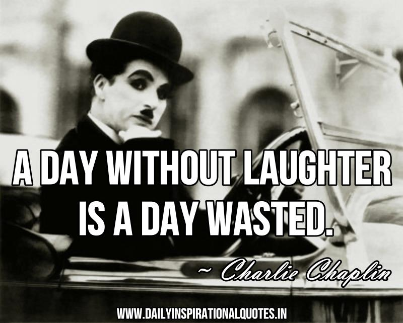 A day without laughter is a day wasted… ( Happiness Quotes