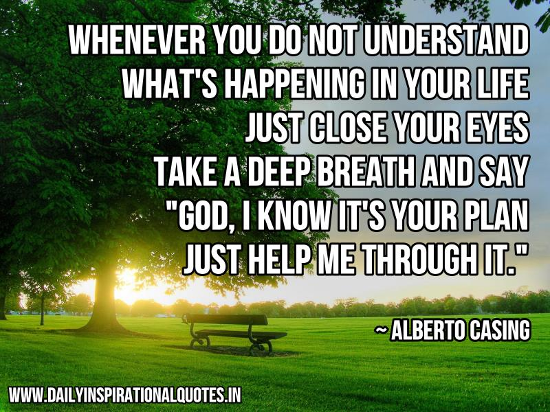Whenever You Do Not Understand.. ( Inspirational Quotes )