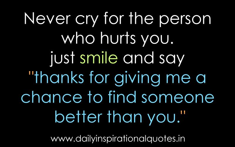 Finding Someone Better Quotes: Never Cry For The Person Who Hurts ( Relationship Quotes )