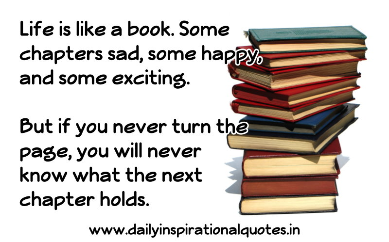 life is like a book some chapters sad some happy and