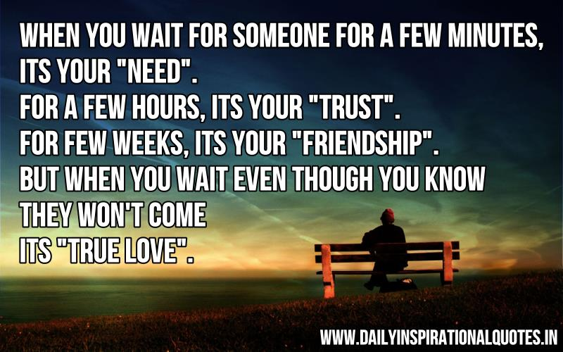 Quotes About Waiting For Someone You Love: When You Wait For Someone For A Few… ( Love Quotes