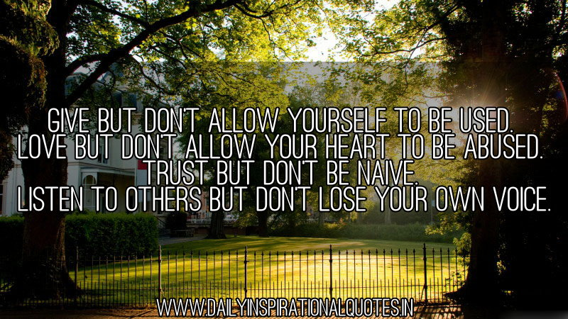 give but don t allow yourself to be used love self