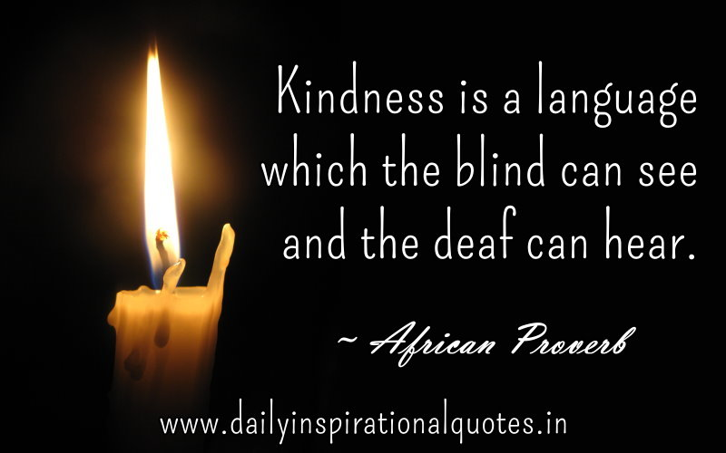 kindness is a language which the blind can see and the