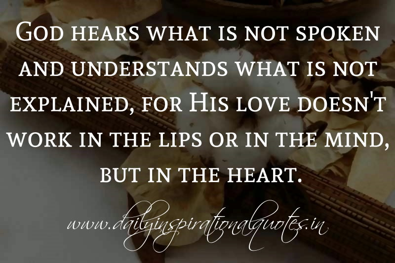 god hears what is not spoken and understands what is not