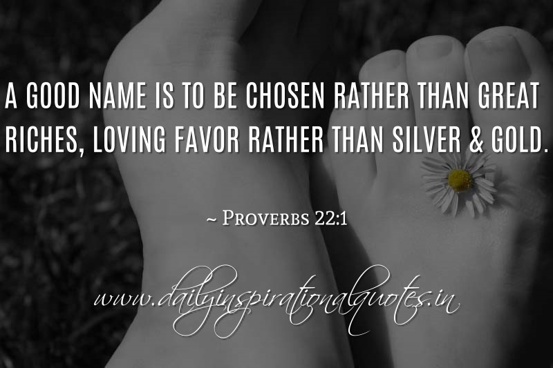 a good name is to be chosen rather than great riches