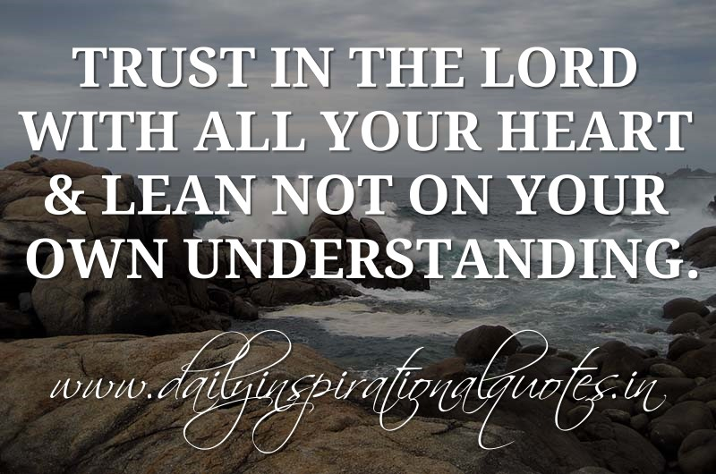 trust in the lord with all your heart lean not on your