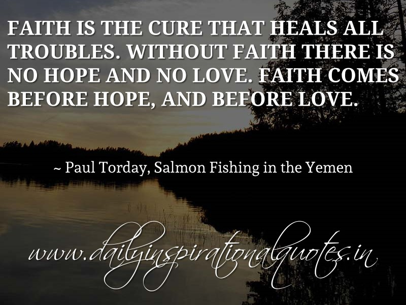 Faith Without Reason Quote: Faith Is The Cure That Heals All Troubles. Without Faith