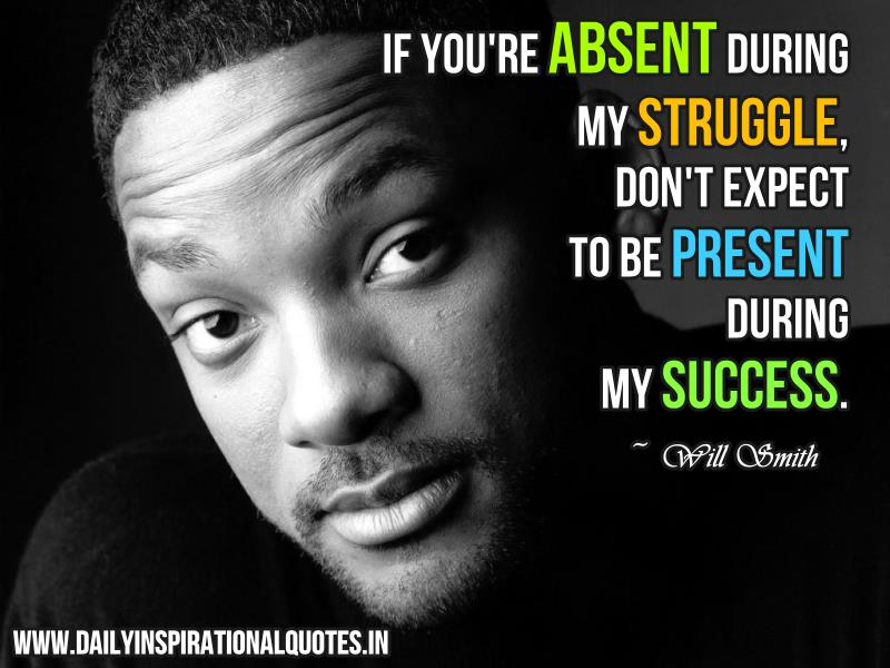 if you re absent during my struggle success quotes