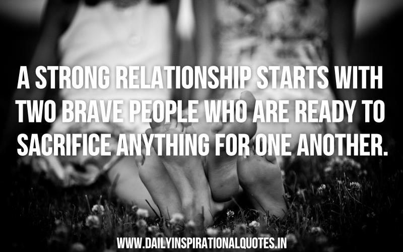 Quotes About Strong Relationship A Strong Relationship Starts With Two Brave People…  Relationship