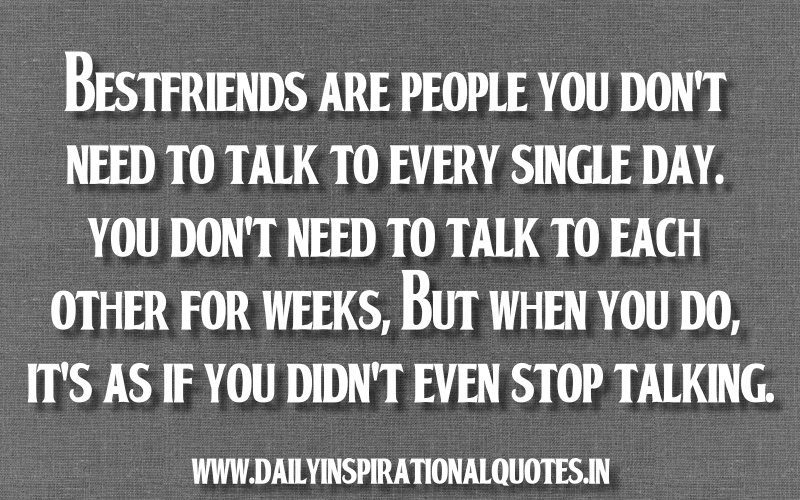 Bestfriends Are People You Don't Need To Talk To