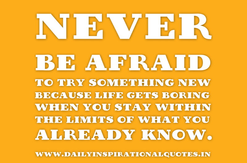 Never Be Afraid To Try Something New Because Lifeu2026 ( Motivational Quotes ) | Daily Inspirational ...