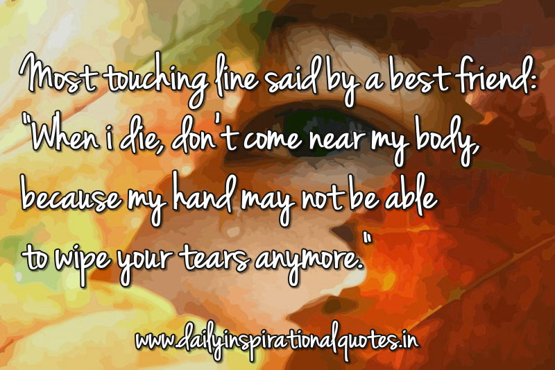 Quotes About Death Of A Friend Quotesgram: Most Touching Line Said By A Best Friend… ( Friendship