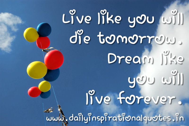 Dream Like You Will Live Forever Quote