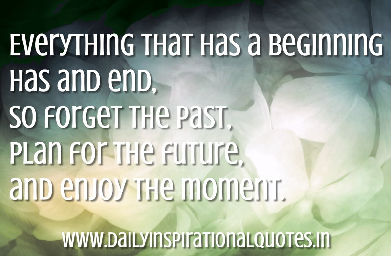 Everything That Has A Beginning Has And End, So Forget