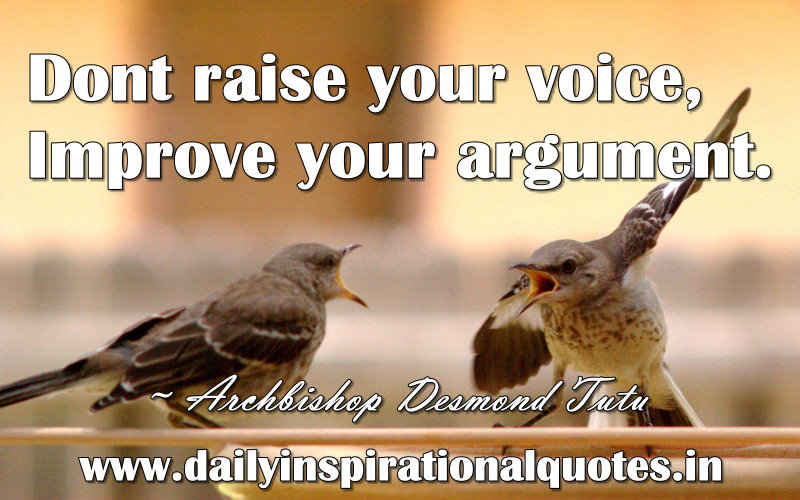 Dont raise your voice, Improve your argument… ( Self ...