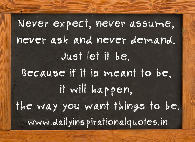Never Expect, Never Assume, Never Ask And Never