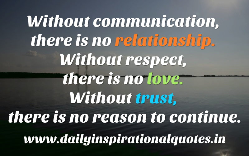 without communication there is no relationship without