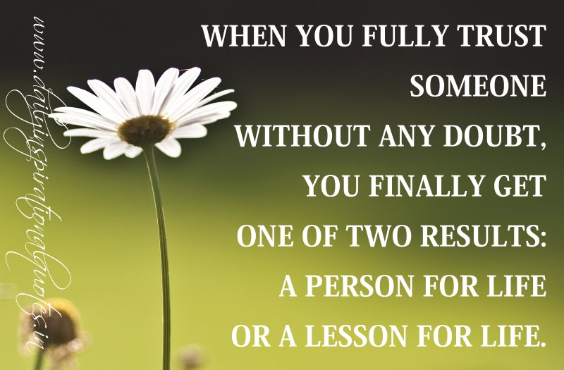 When You Fully Trust Someone Without Any Doubt, You