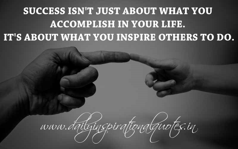 success isn t just about what you accomplish in your life