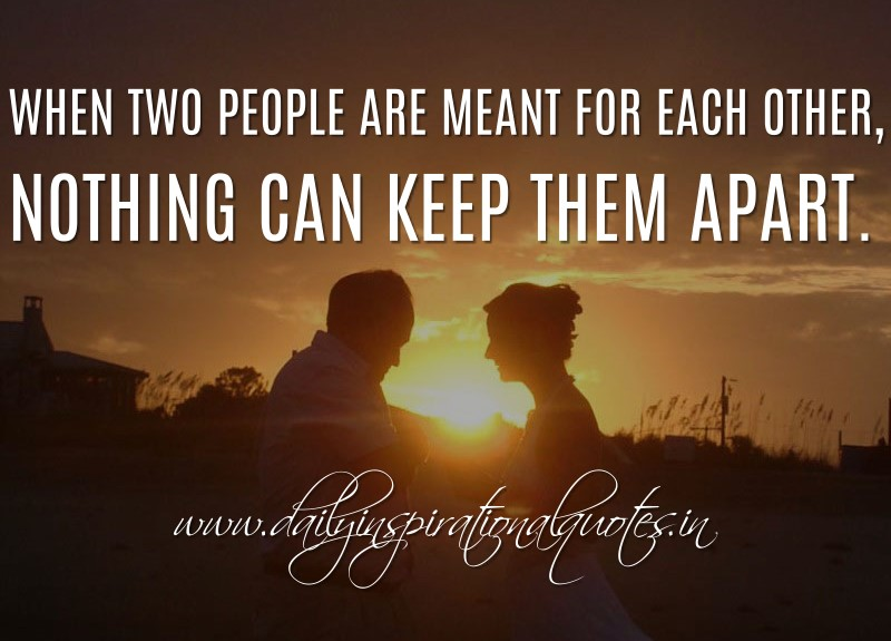 People That Love Each Other: When Two People Are Meant For Each Other, Nothing Can Keep