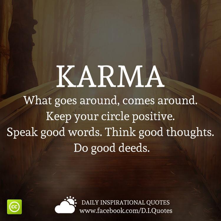 karma what goes around comes around keep your circle