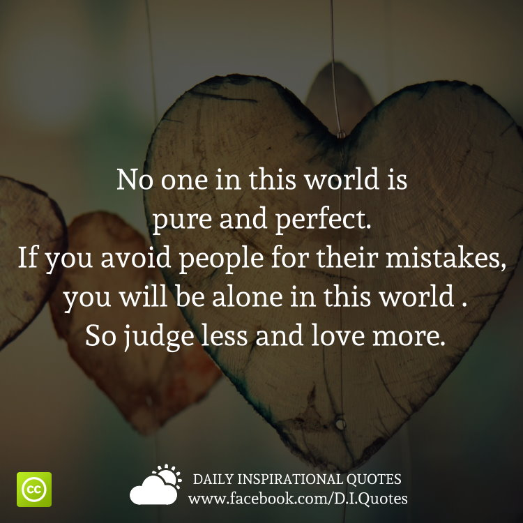 Love Pure Quotes: No One In This World Is Pure And Perfect. If You Avoid People