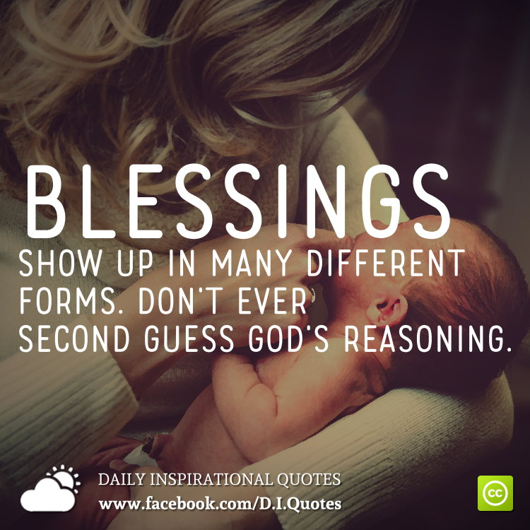 God First Family Second Quotes: Blessings Show Up In Many Different Forms. Don't Ever