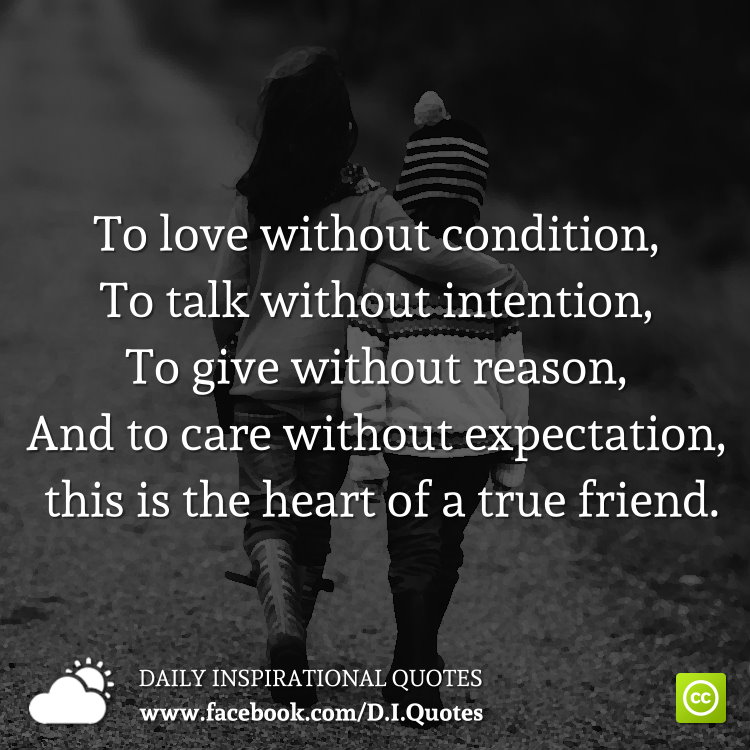 To love without condition, To talk without intention, To ...