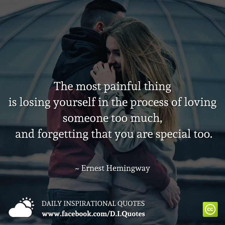 the most painful thing is losing yourself in the process