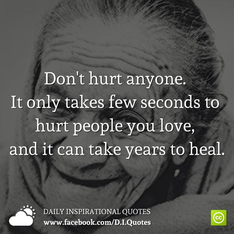 Don39t hurt anyone It only takes few