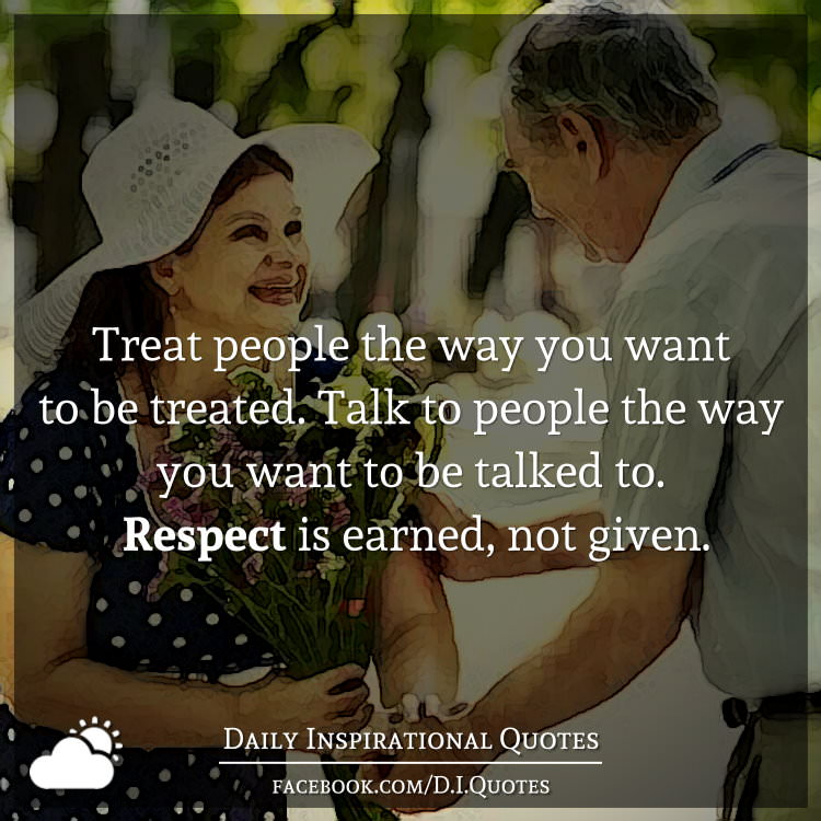 Sad I Miss You Quotes For Friends: Treat People The Way You Want To Be Treated. Talk To