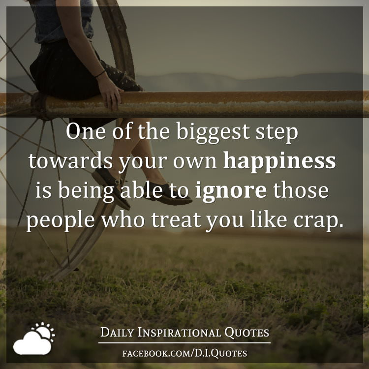 Quotes About People Who Notice: One Of The Biggest Step Towards Your Own Happiness Is