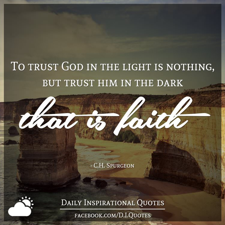 to trust god in the light is nothing but trust him in the