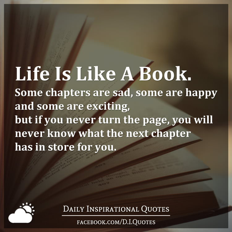 Quotes About Sadness And Happiness: Life Is Like A Book. Some Chapters Are Sad, Some Are Happy