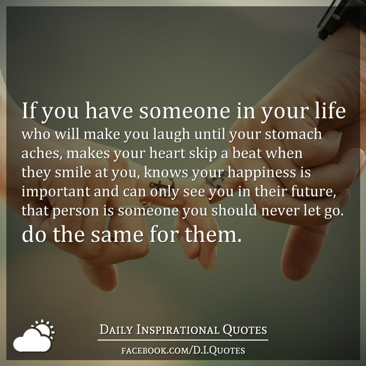 Quotes About Having Someone In Your Life: If You Have Someone In Your Life Who Will Make You Laugh