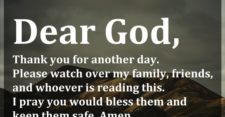 Dear God, Thank You For Another Day. Please Watch Over My