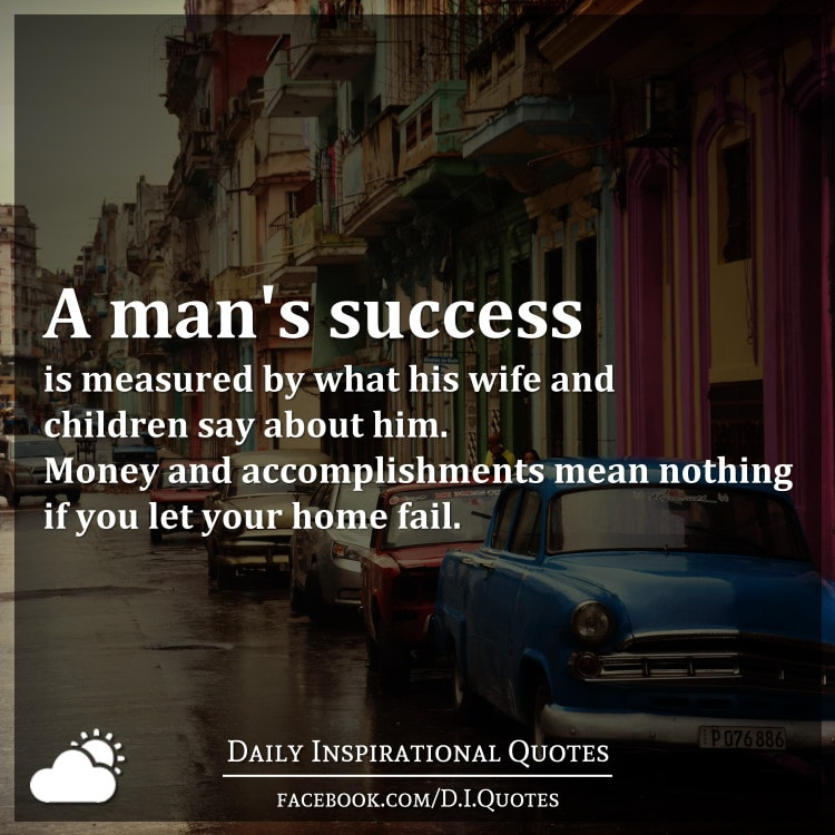 Inspirational Quotes For Wife: A Man's Success Is Measured By What His Wife And Children