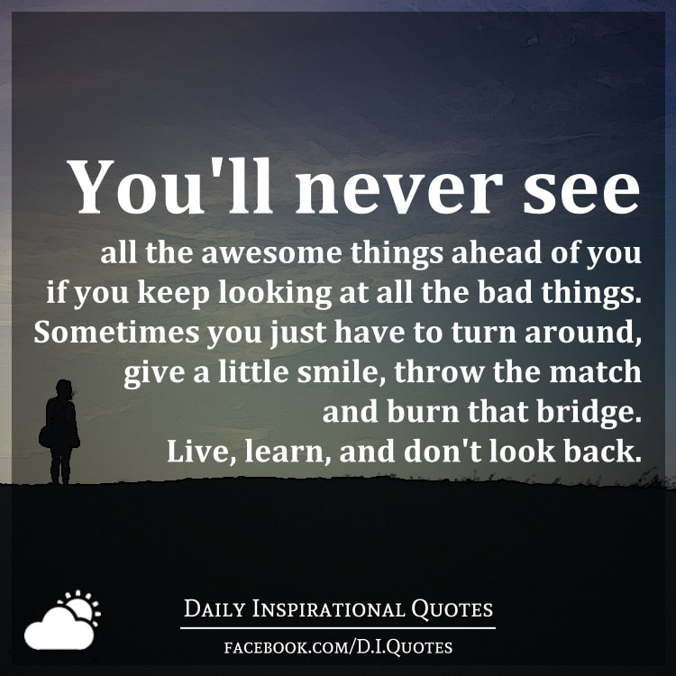 You'll Never See All The Awesome Things Ahead Of You If