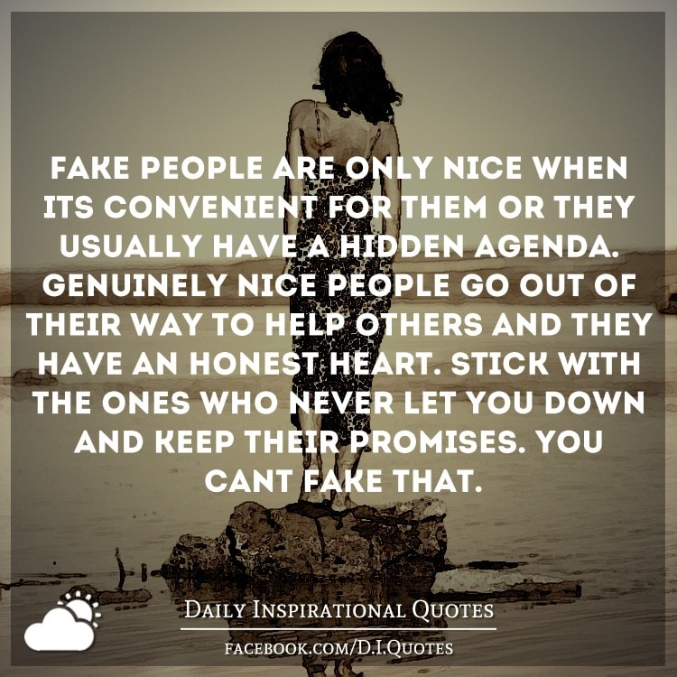 Fake People Are Only Nice When It's Convenient For Them Or