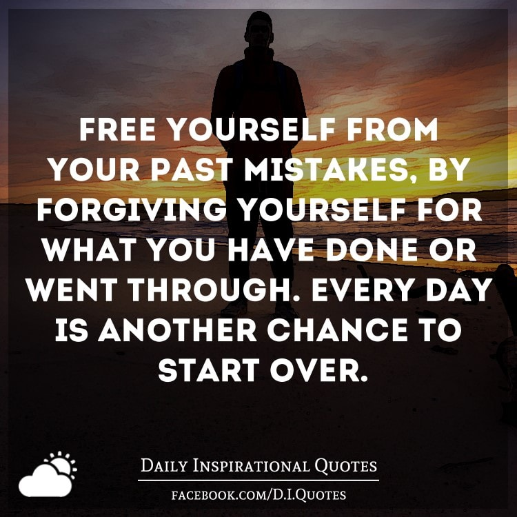 Inspirational Day Quotes: Free Yourself From Your Past Mistakes, By Forgiving