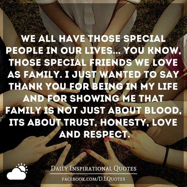 Quotes For Someone Special In My Life: We All Have Those Special People In Our Lives… You Know