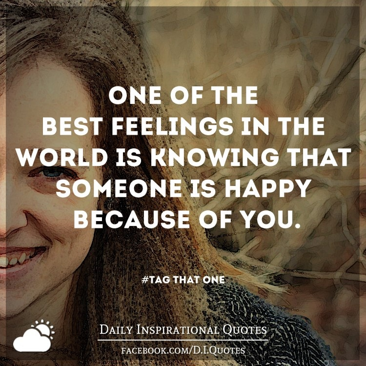 Daily Inspirational Quotes Happy: One Of The Best Feelings In The World Is Knowing That