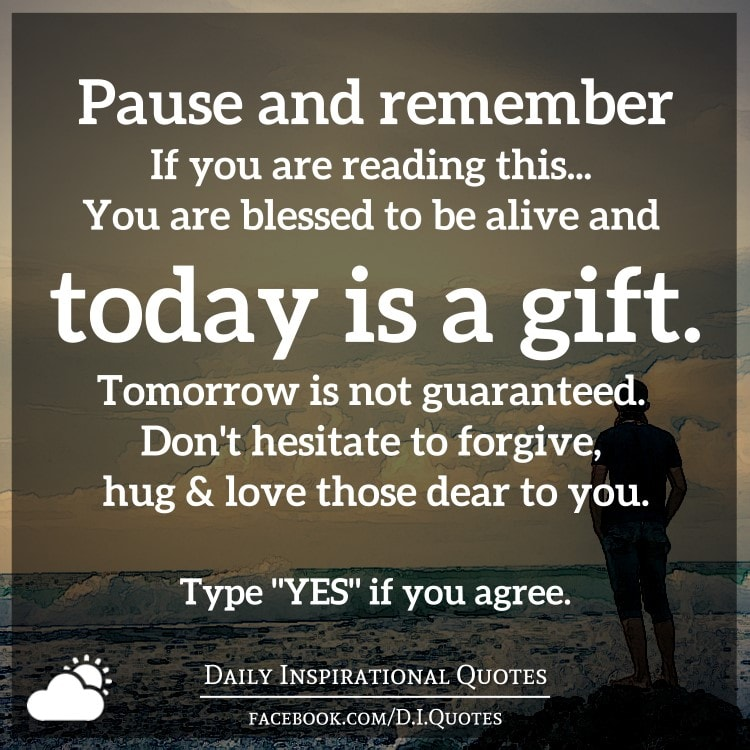 Pause and remember — If you are reading this… You are ...