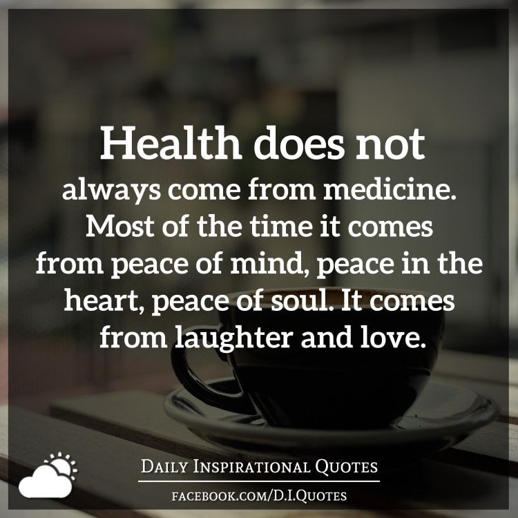 health does not always come from medicine most of the
