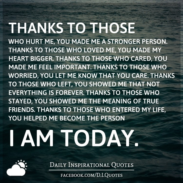 Thanks To Those Who Hurt Me, You Made Me A Stronger Person