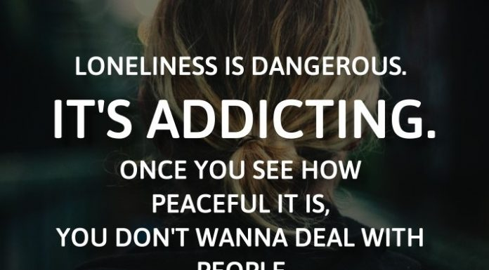 Loneliness is dangerous. It's addicting. Once you see how peaceful it is, you don't wanna deal with people. - Hedonist Poet