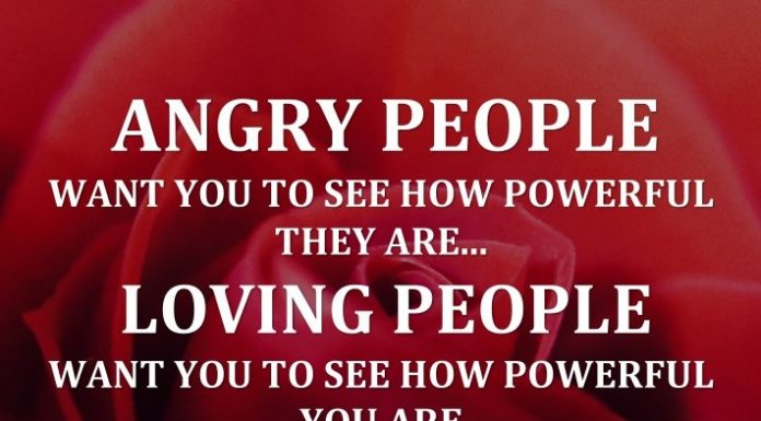 Angry people want you to see how powerful they are... Loving people want you to see how powerful You are. - Chief Red Eagle