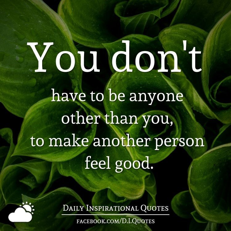 you don t have to be anyone other than you to make