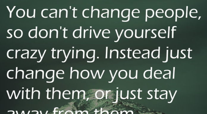 You can't change people, so don't drive yourself crazy trying. Instead just change how you deal with them, or just stay away from them.