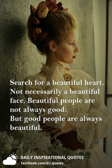 Quotes On Beautiful Face And Heart: Search For A Beautiful Heart. Not Necessarily A Beautiful